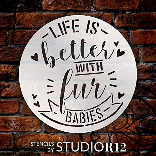 Life Better with Fur Babies Stencil by StudioR12 | DIY Dog Cat Home Decor Gift | Craft & Paint Wood Sign | Reusable Round Mylar Template | Select Size