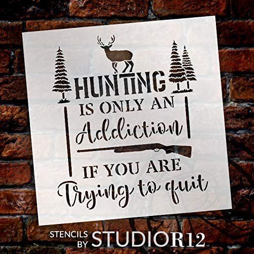 Hunting - Addiction if Trying to Quit Stencil by StudioR12 | DIY Nature Home Decor | Craft & Paint Wood Sign Reusable Mylar Template | Select Size
