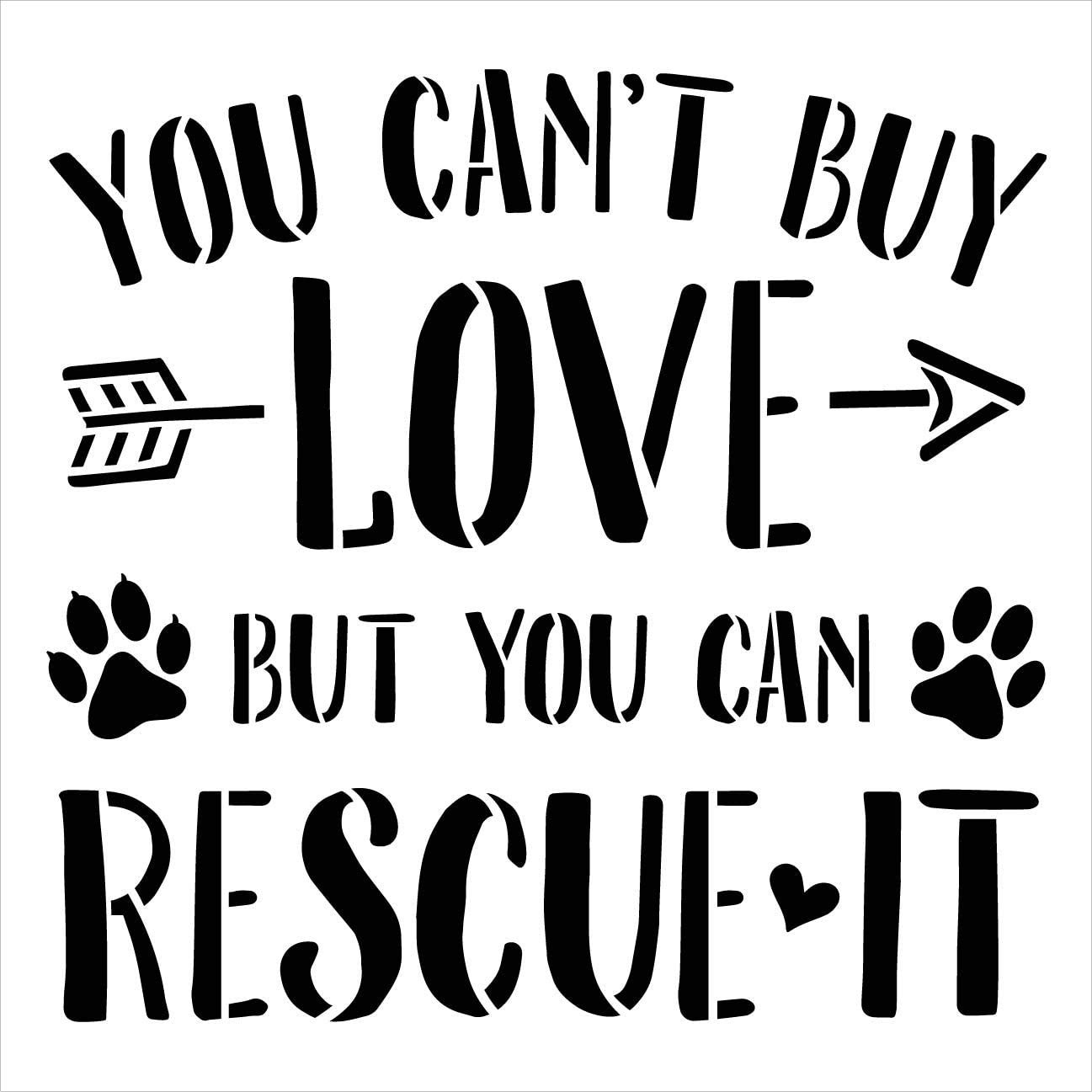 Cant Buy Love - Rescue It Stencil by StudioR12 | DIY Dog Cat Lover Home Decor Gift | Craft & Paint Wood Sign | Reusable Mylar Template | Select Size