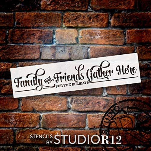Family & Friends Gather Stencil by StudioR12 | DIY Christmas Holiday Home Decor Gift | Craft Paint Wood Sign | Reusable Mylar Template | Select Size