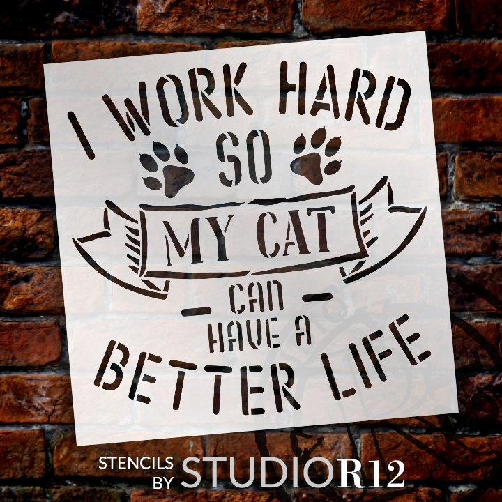 Work Hard - Cat Can Have Better Life Stencil by StudioR12 | DIY Pet Home Decor Gift | Craft & Paint Wood Sign | Reusable Mylar Template | Select Size