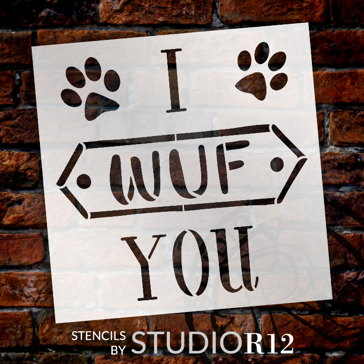 I Wuf You Stencil by StudioR12 | DIY Pet Dog Love Family Home Decor Gift - Paw Print | Craft & Paint Wood Sign | Reusable Mylar Template | Select Size