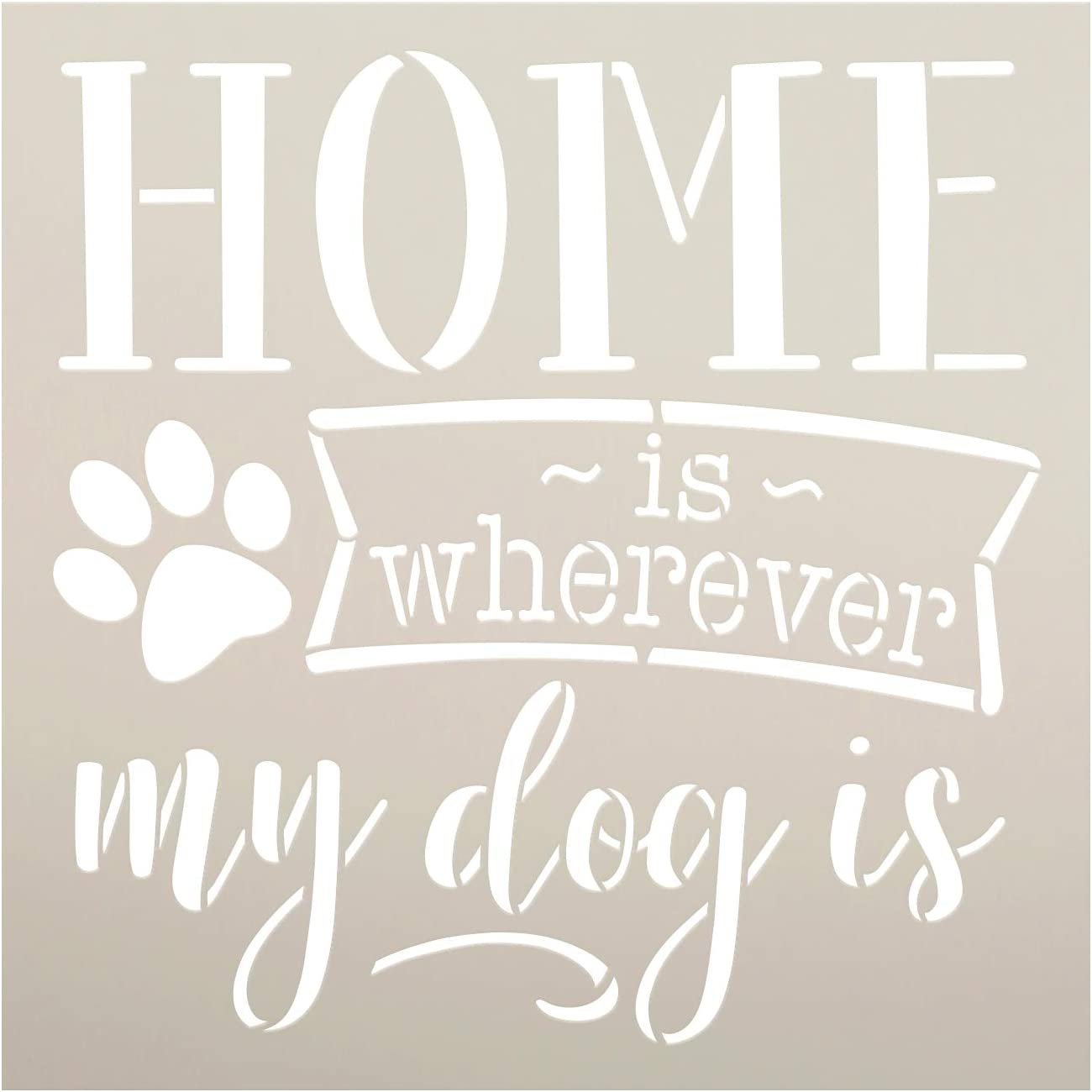 Home - Wherever My Dog is Stencil by StudioR12   DIY Pet Paw Print Family Decor Gift   Craft & Paint Wood Sign   Reusable Mylar Template   Select Size