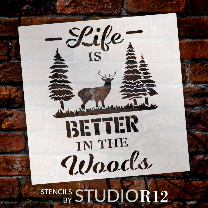 Life Better in The Woods Stencil by StudioR12 | DIY Nature Deer Hunt Home Decor Gift | Craft & Paint Wood Sign | Reusable Mylar Template | Select Size