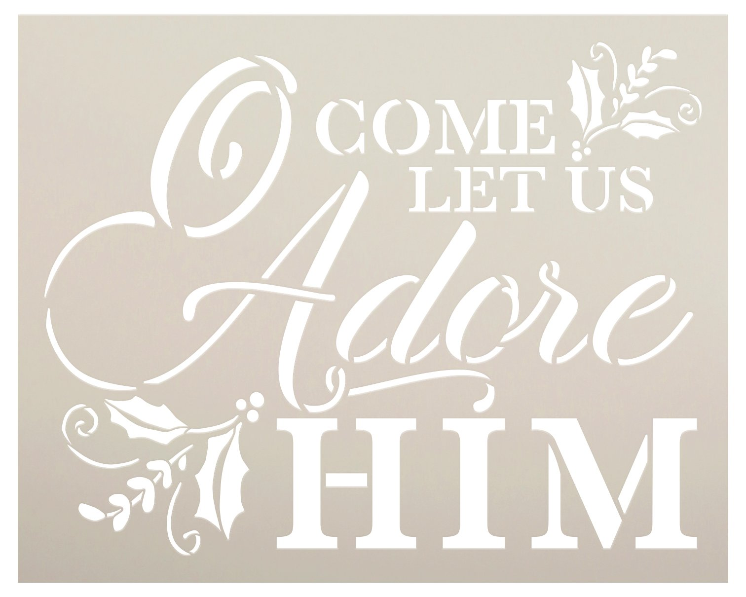 O Come Let Us Adore Him Stencil by StudioR12 | DIY Christmas Holly Home Decor Gift | Craft & Paint Wood Sign | Reusable Mylar Template | Select Size