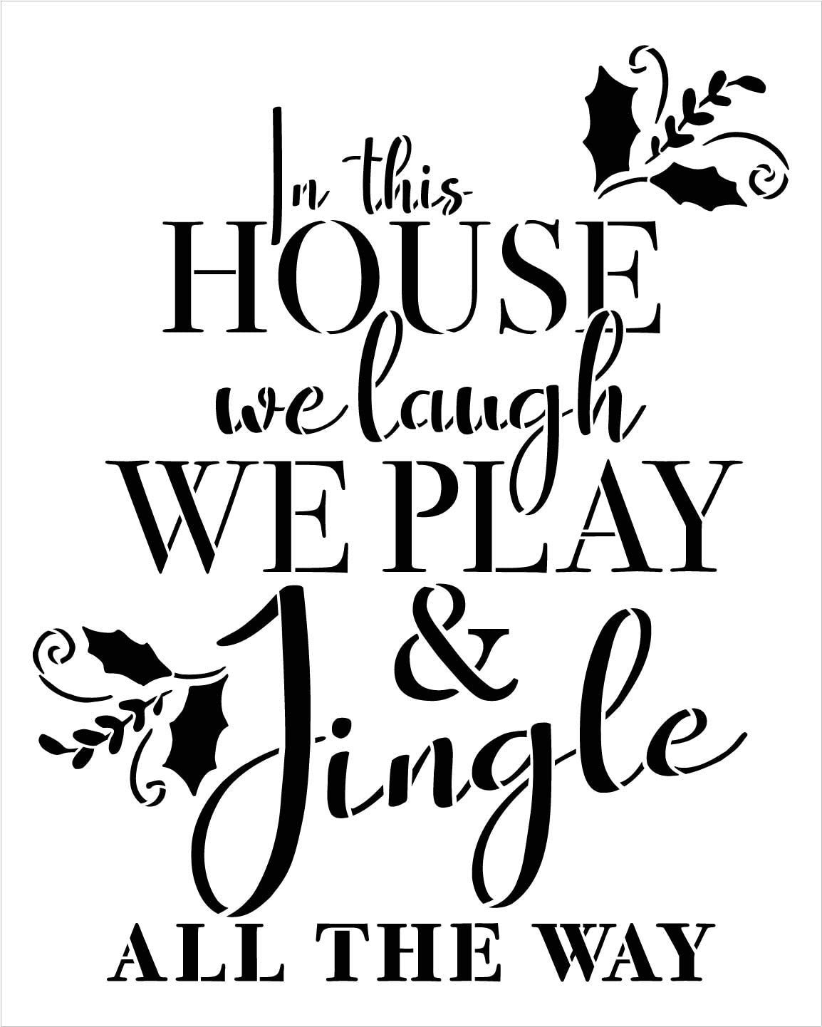This House Laugh Play Jingle All The Way Stencil by StudioR12   DIY Christmas Home Decor   Craft Paint Wood Sign   Reusable Mylar Template Select Size