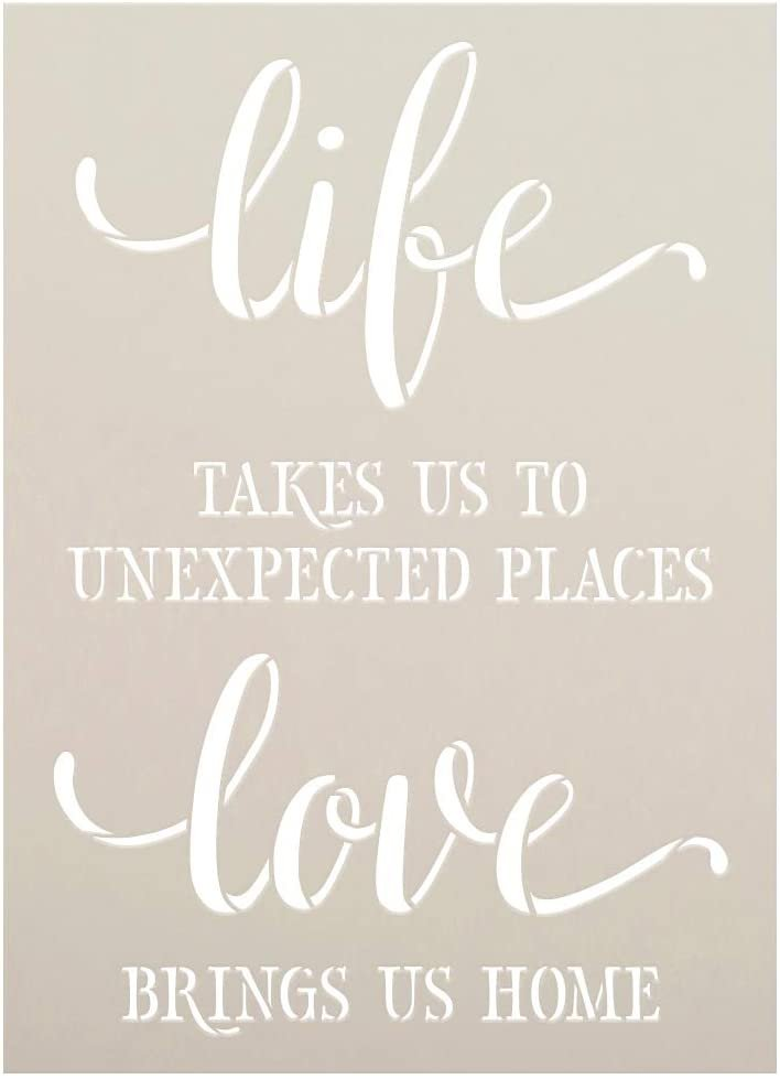 Life - Unexpected Places - Love Brings Us Home Stencil by StudioR12   DIY Decor Gift   Craft & Paint Wood Sign   Reusable Mylar Template   Select Size