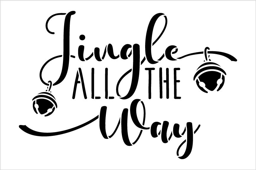 Jingle All The Way Stencil by StudioR12 | DIY Christmas Holiday Sleigh Bell Home Decor | Craft & Paint Wood Sign Reusable Mylar Template | Select Size
