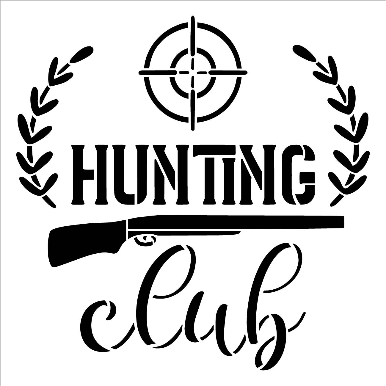 Hunting Club Stencil by StudioR12 | DIY Nature Shotgun Sight Home Decor Laurel Gift | Craft & Paint Wood Sign | Reusable Mylar Template | Select Size