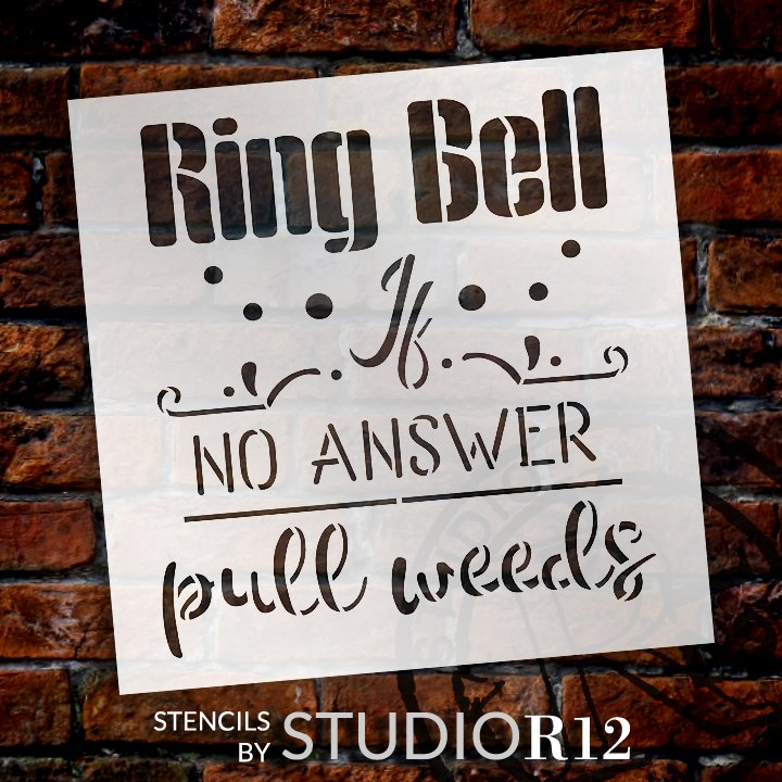Ring Bell If No Answer Pull Weeds Stencil by StudioR12 | DIY Flower Garden Home Decor | Craft & Paint Wood Sign Reusable Mylar Template | Select Size