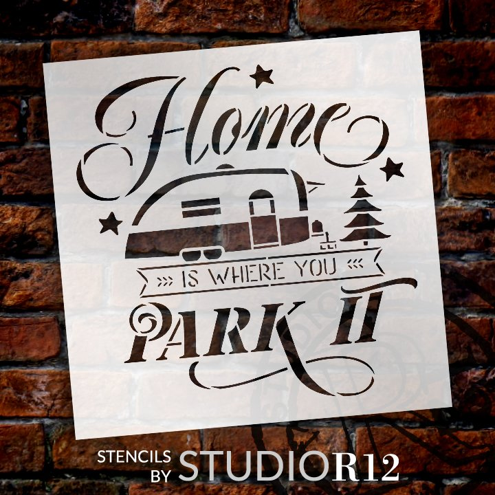 Home is Where You Park It Stencil by StudioR12 | DIY Camper Decor | Craft & Paint Wood Signs | Reusable Mylar Template | Select Size