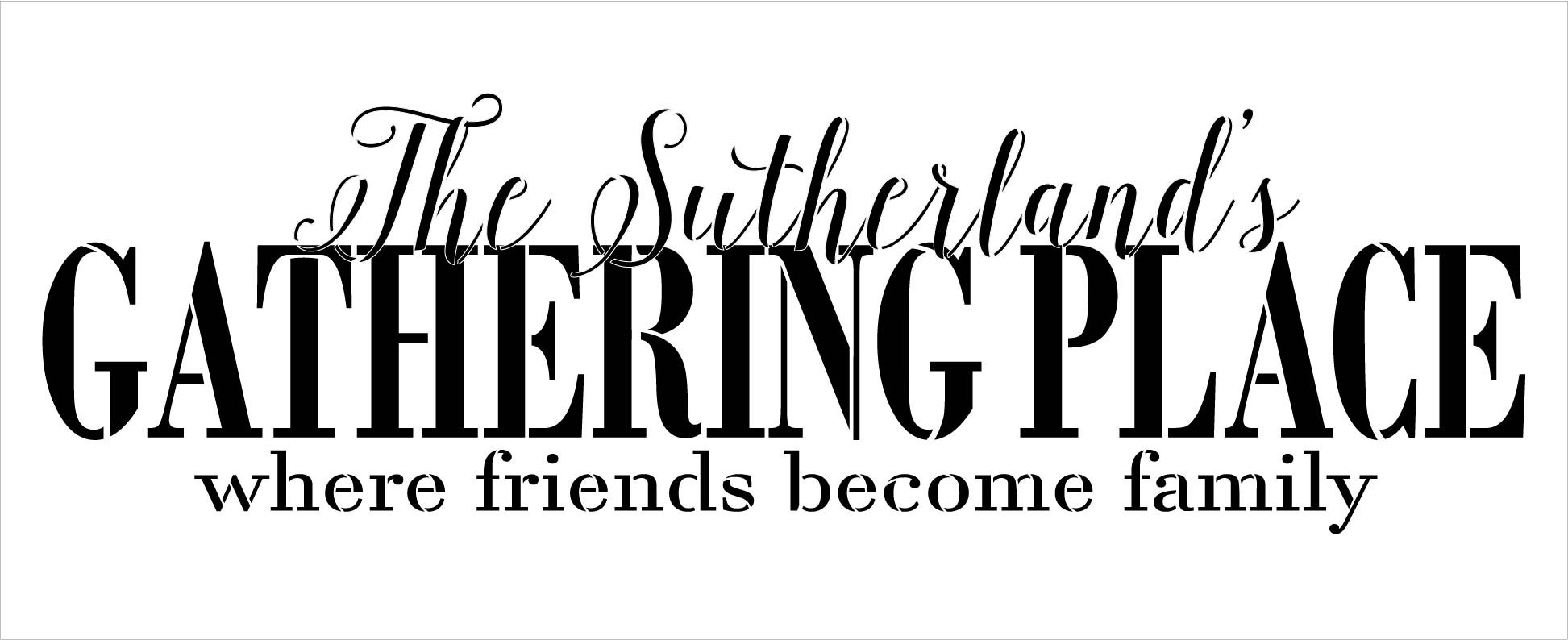 Family Gathering Place Personalized Stencil by StudioR12 | DIY Custom Last Name Home Decor | Craft & Paint Wood Signs | Select Size