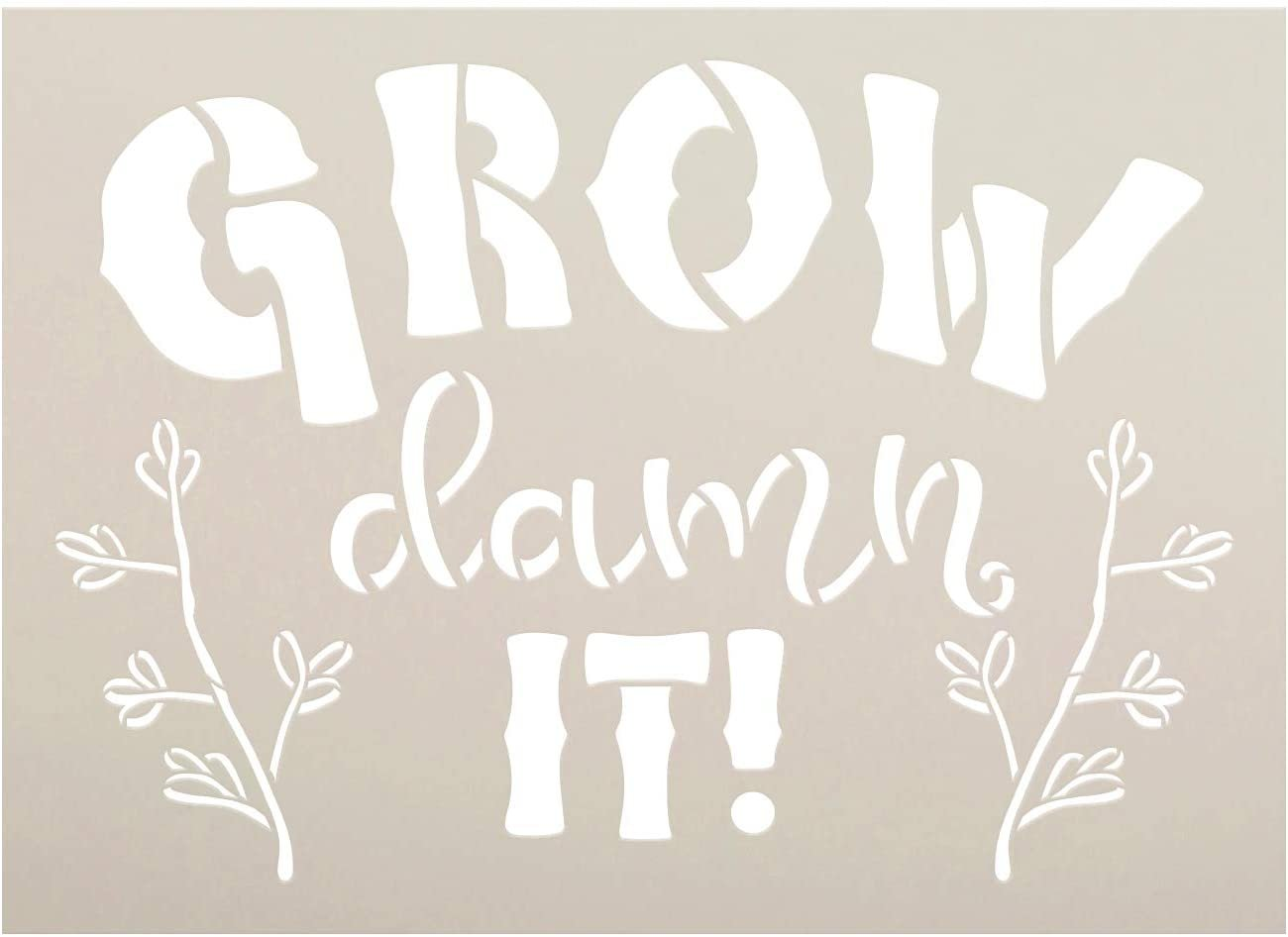 Grow Damn It Stencil by StudioR12   DIY Funny Garden Plant Flower Lover Home Decor   Craft & Paint Wood Sign   Reusable Mylar Template   Select Size