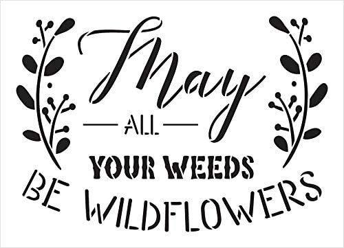 May All Your Weeds be Wildflowers Stencil by StudioR12 | DIY Garden Inspire Home Decor | Craft & Paint Wood Sign Reusable Mylar Template | Select Size