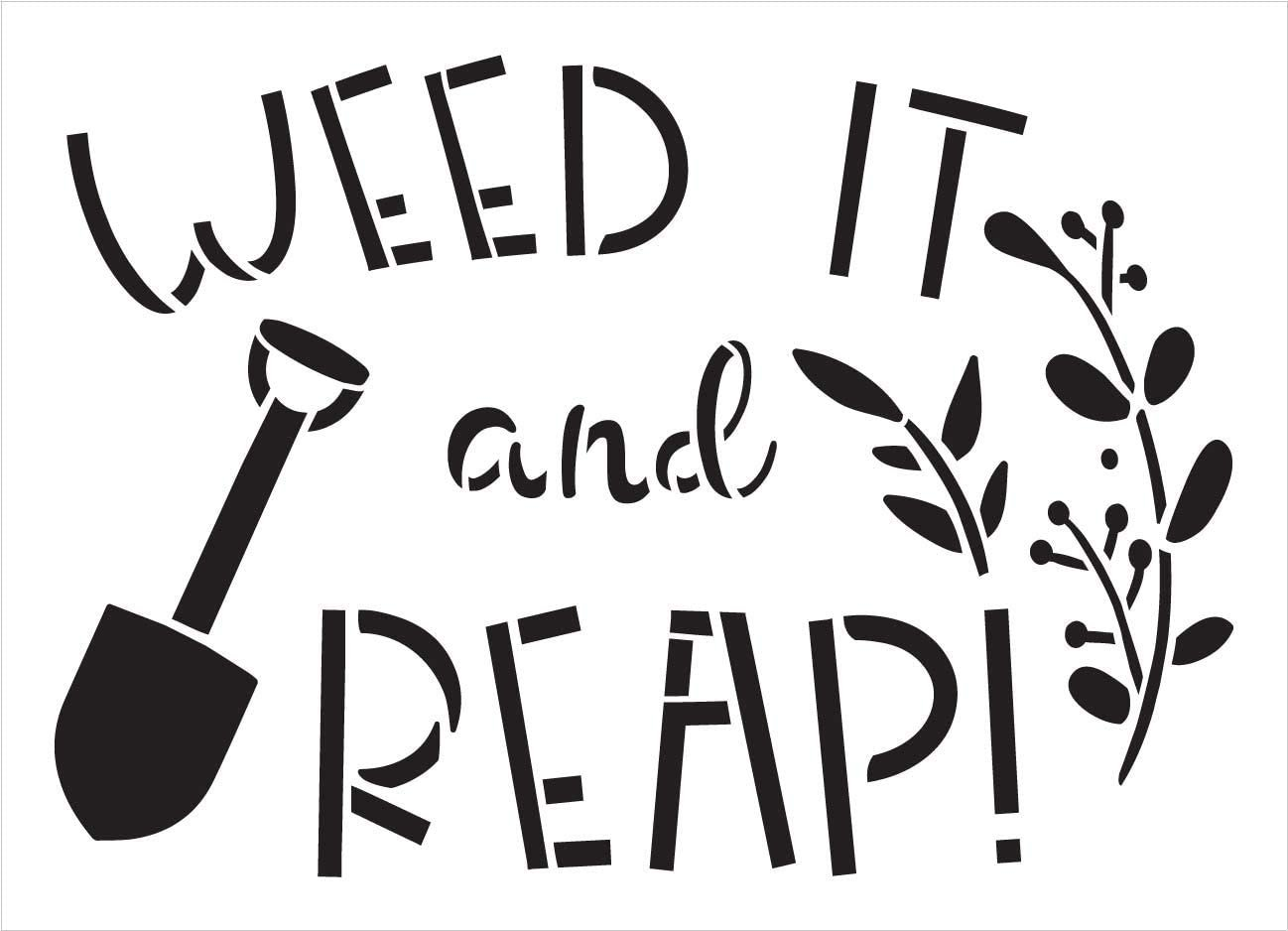 Weed It and Reap Stencil by StudioR12   DIY Outdoor Home & Garden Decor   Craft & Paint Fun Wood Signs for Spring   Select Size