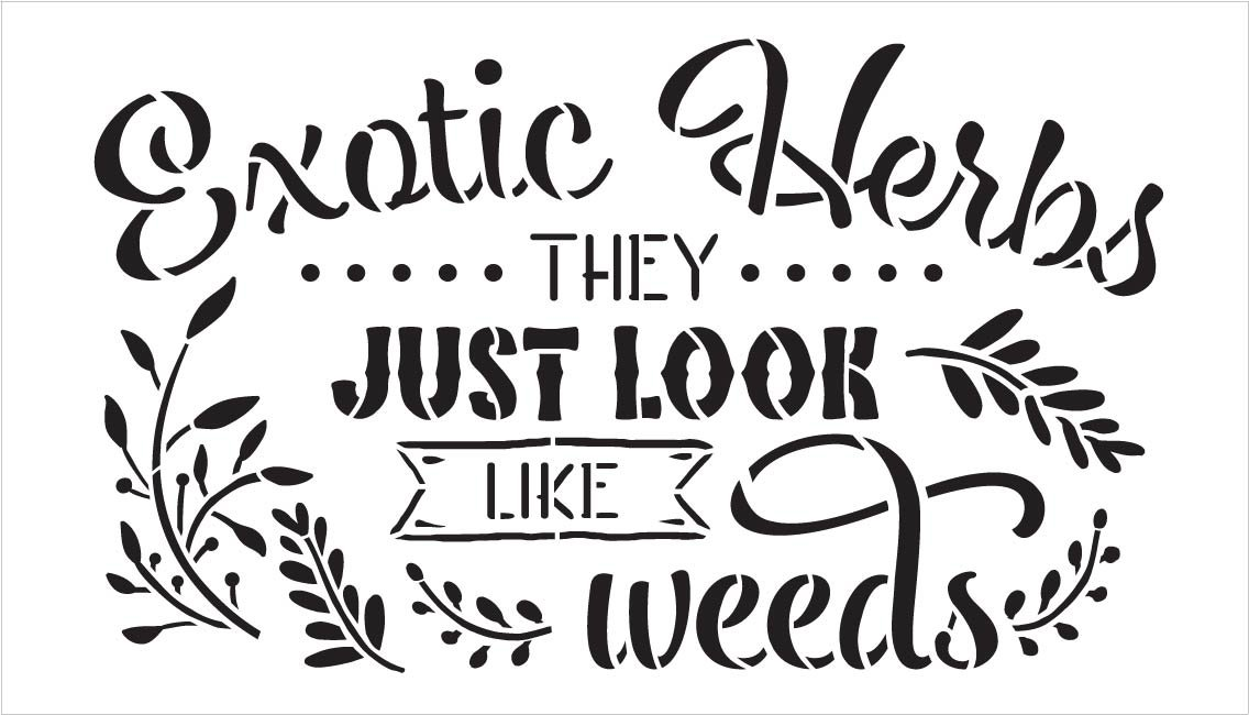 Exotic Herbs - Look Just Like Weeds Stencil by StudioR12   DIY Fun Garden Quote Home Decor   Craft & Paint Wood Signs   Select Size