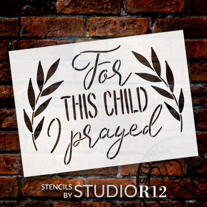 For This Child I Prayed Stencil by StudioR12 | DIY Faith & Nursery Home Decor | Paint Inspirational Wood Signs | Select Size