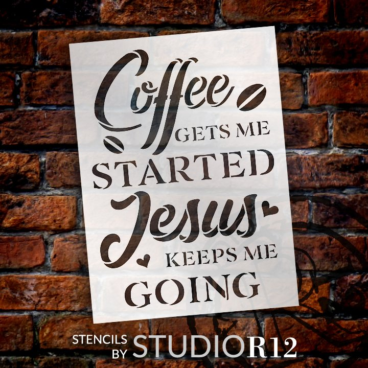 Coffee Gets Me Started Stencil by StudioR12   Jesus Keeps Me Going   DIY Kitchen Faith Home Decor   Craft & Paint   Select Size