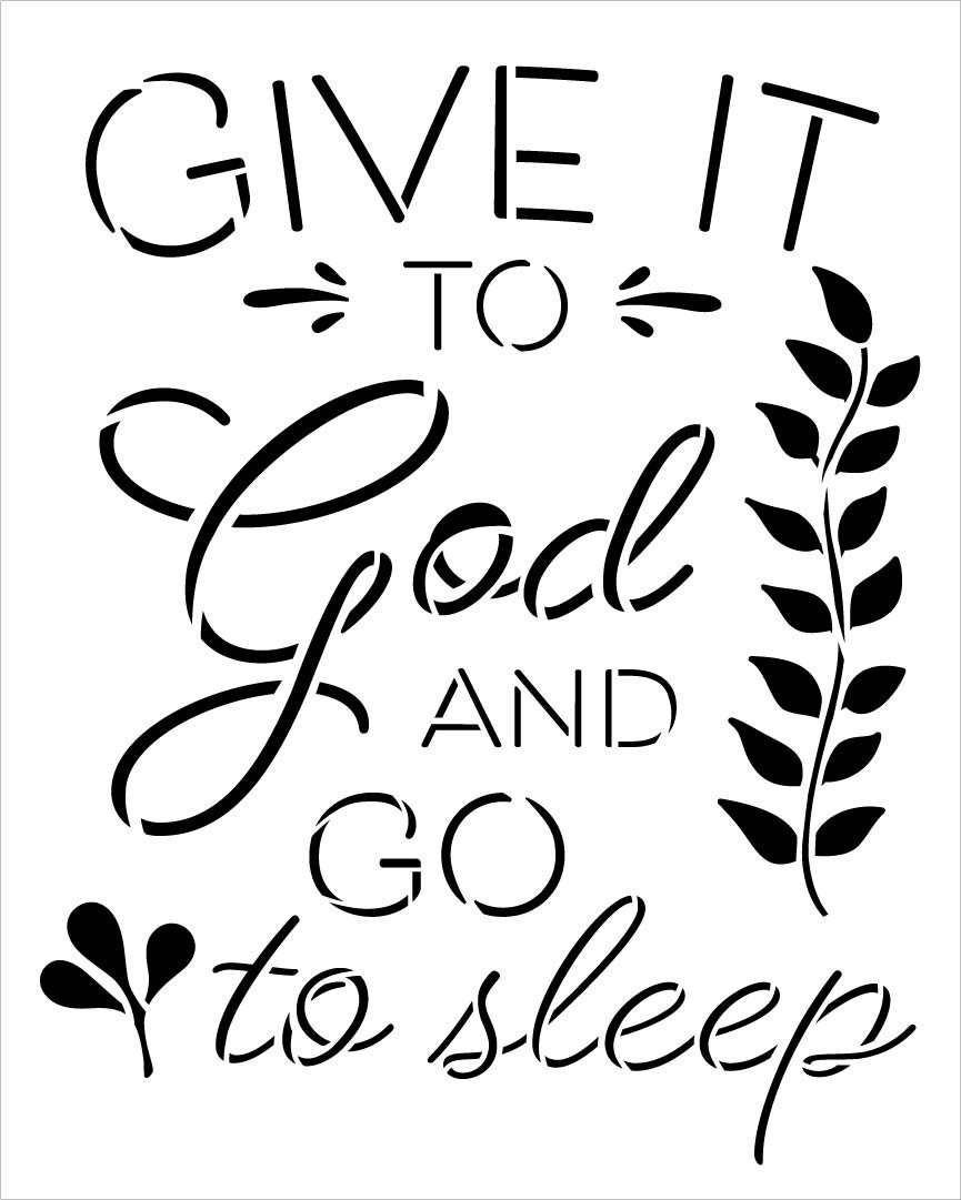 Give It to God and Go to Sleep Stencil by StudioR12 | DIY Inspirational Farmhouse Decor | Craft & Paint Faith Wood Signs | Select Size