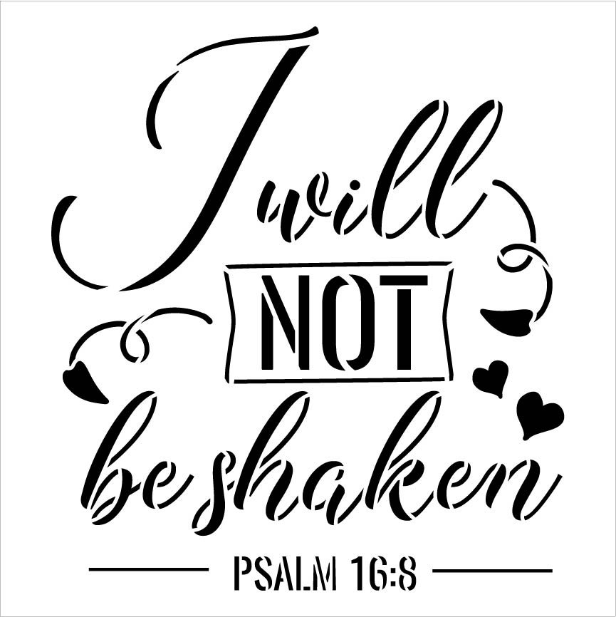 I Will Not Be Shaken Stencil by StudioR12   Psalm 16:8 Bible Verse   DIY Inspirational Faith Home Decor   Paint Wood Sign   Select Size