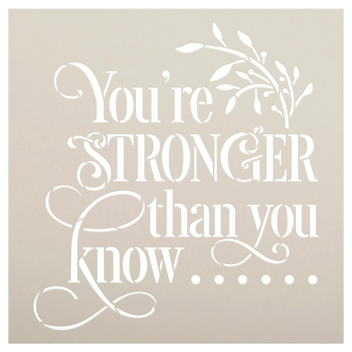 You're Stronger Than You Know Stencil by StudioR12 | DIY Inspirational Home & Bedroom Decor | Paint Farmhouse Wood Signs | Select Size