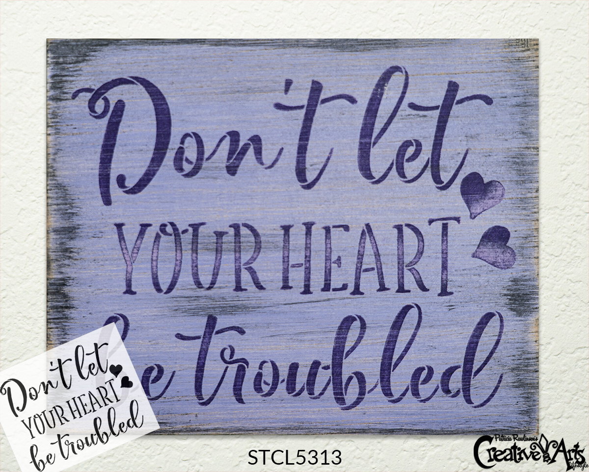 Don't Let Your Heart Be Troubled Stencil by StudioR12   DIY Inspirational Faith Quote Home Decor   Paint Wood Signs   Select Size