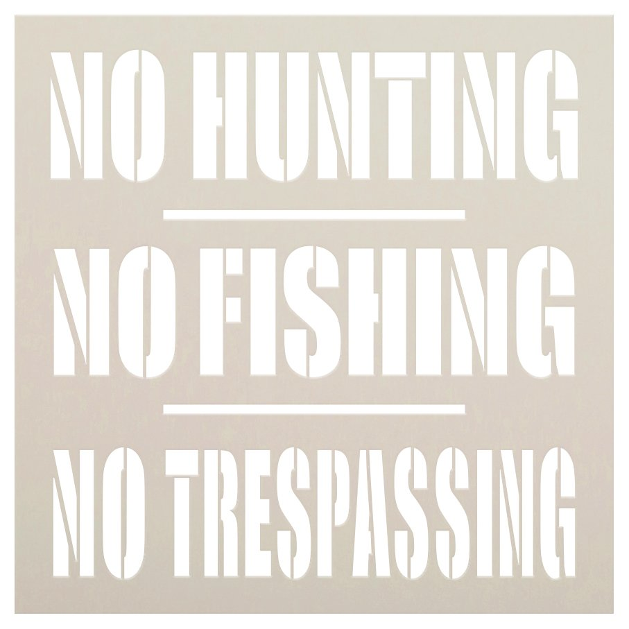 No Hunting No Fishing No Trespassing Stencil by StudioR12 | DIY Warning Sign Home Cabin Decor | Paint Outdoor Wood Signs | Select Size (18 x 18 inch)