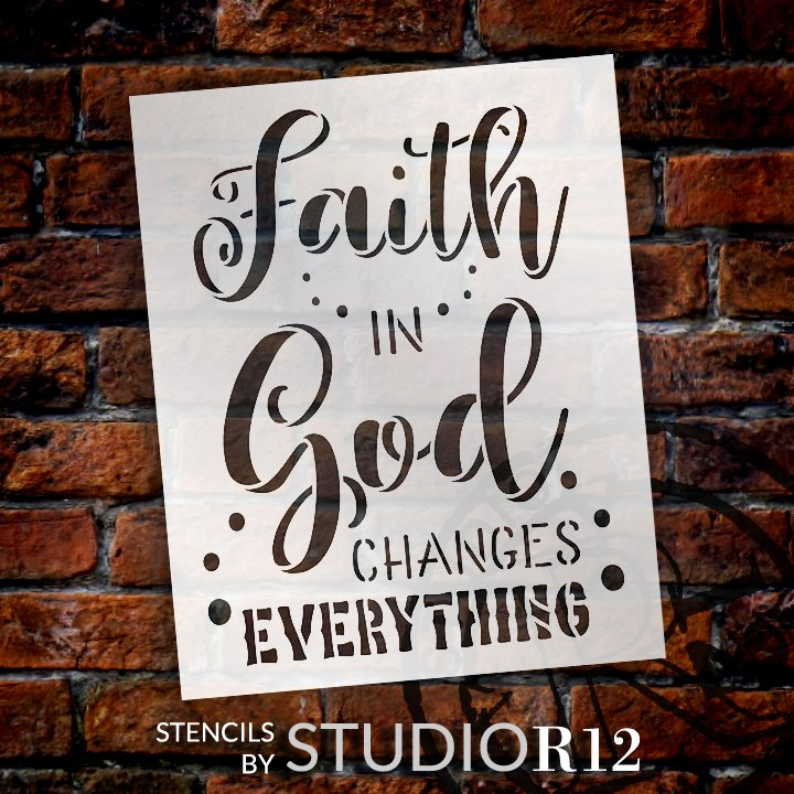 Faith in God Changes Everything Stencil by StudioR12 | DIY Faith Inspirational Home Decor | Paint Farmhouse Wood Signs | Select Size