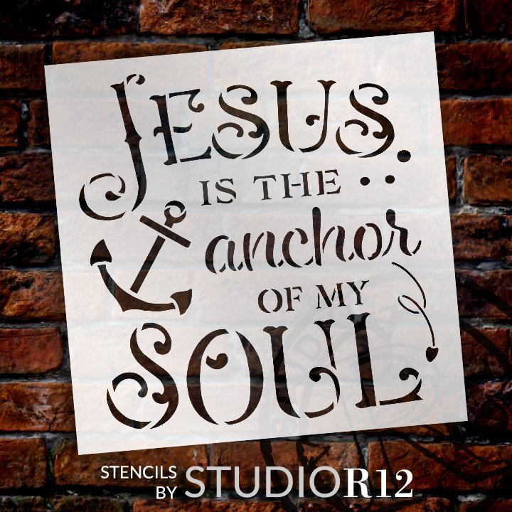 Jesus is The Anchor of My Soul Stencil by StudioR12 | DIY Inspirational Quote Home Decor | Craft & Paint Faith Wood Signs | Select Size
