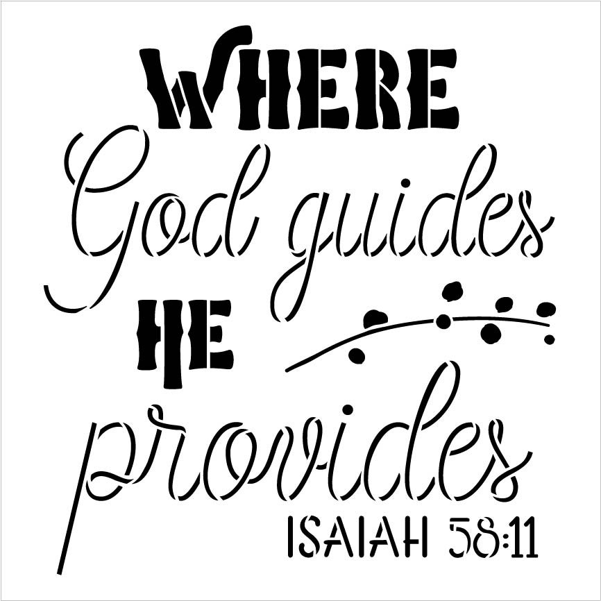 Isaiah 58:11 Bible Verse Stencil by StudioR12 | Where God Guides He Provides Word Art | DIY Inspirational Faith Home Decor | Select Size