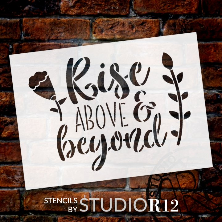 Rise Above and Beyond Script Stencil with Flowers by StudioR12 | DIY Motivational Quote Home Decor | Paint Wood Signs | Select Size