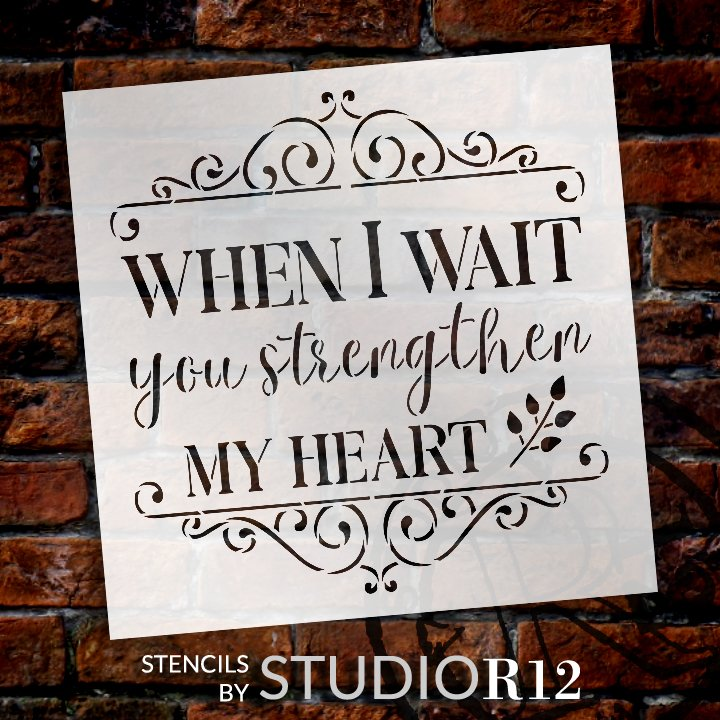 When I Wait You Strengthen My Heart Stencil by StudioR12 | DIY Inspirational Quote Home Decor | Paint Faith Wood Signs | Select Size