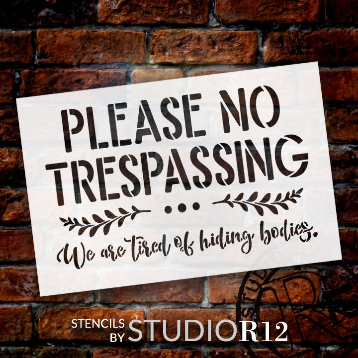 Please No Trespassing Stencil with Laurels by StudioR12 | Tired of Hiding Bodies Fun Word Art | Craft & Paint DIY Doormat | Select Size