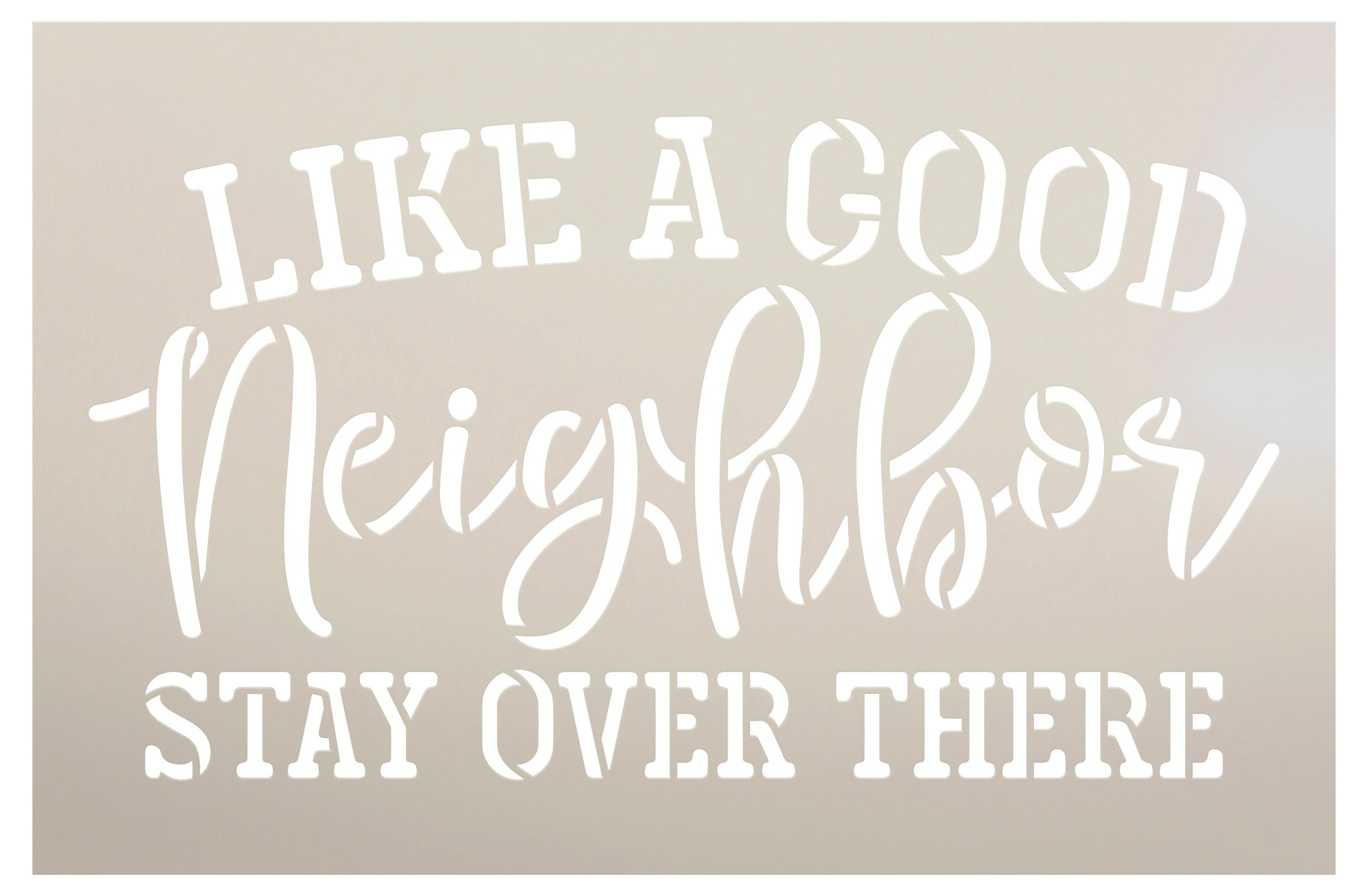 Like A Good Neighbor Stencil by StudioR12   Stay Over There Funny Word Art   DIY Doormat   Craft & Paint Home Decor   Select Size