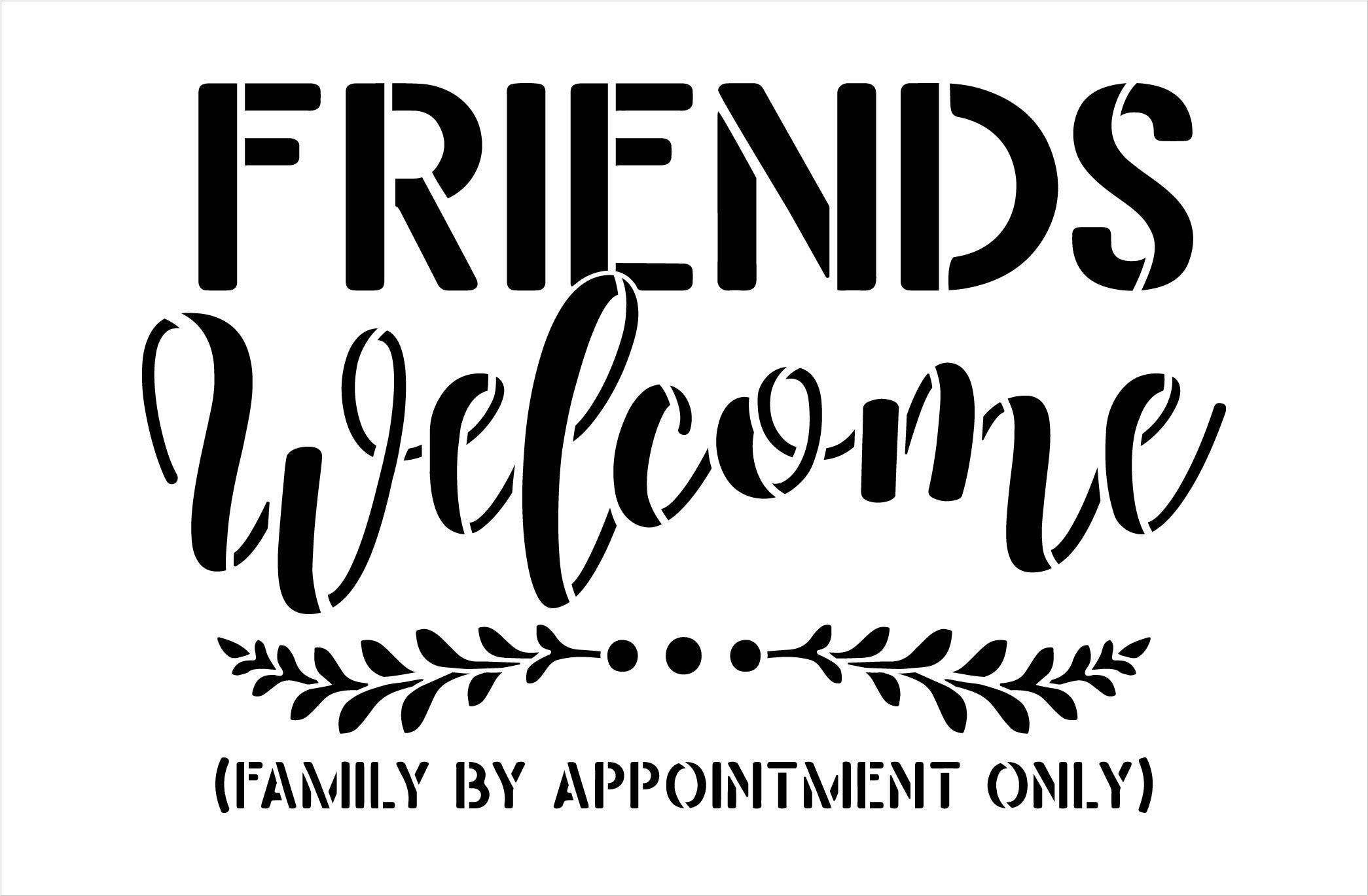 Friends Welcome Stencil by StudioR12   Family by Appointment Only   DIY Doormat   Craft & Paint Funny Home Decor   Select Size