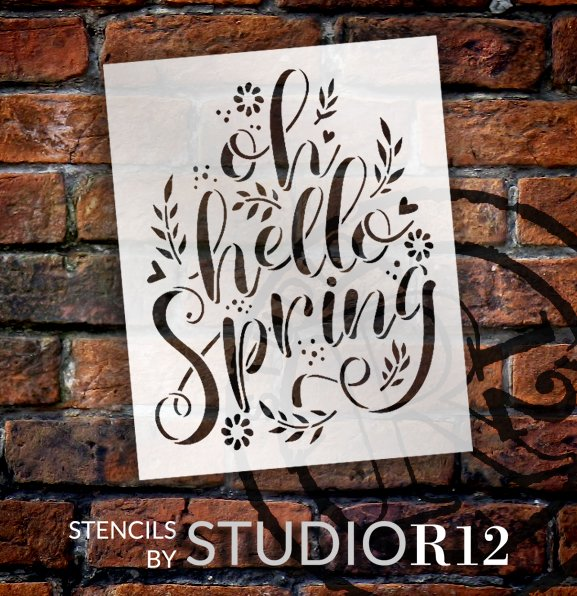 Oh Hello Spring Script Stencil with Flowers by StudioR12 | DIY Floral Farmhouse Home Decor | Craft & Paint Wood Signs | Select Size