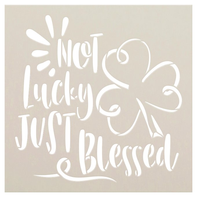 Not Lucky Just Blessed Stencil with Shamrock by StudioR12 | DIY St. Patrick's Day Clover Home Decor | Paint Wood Signs | Select Size
