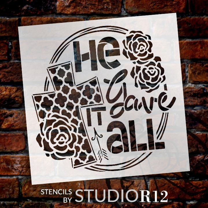 He Gave It All Stencil with Cross & Roses by StudioR12 | DIY Easter Faith Home Decor | Paint Spring Farmhouse Wood Signs | Select Size