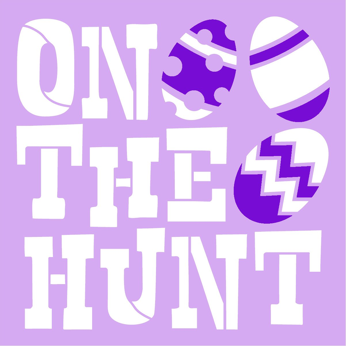 On The Hunt Stencil with Easter Eggs by StudioR12 | Spring Word Art | DIY Farmhouse Home Decor | Craft & Paint Wood Signs | Select Size