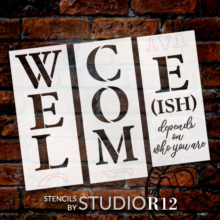 Welcome-ish 3-Part Stencil by StudioR12 | Depends On Who You are | DIY Tall Porch Sign & Home Decor | Craft & Paint Wood Leaner Signs | Size 6 Feet