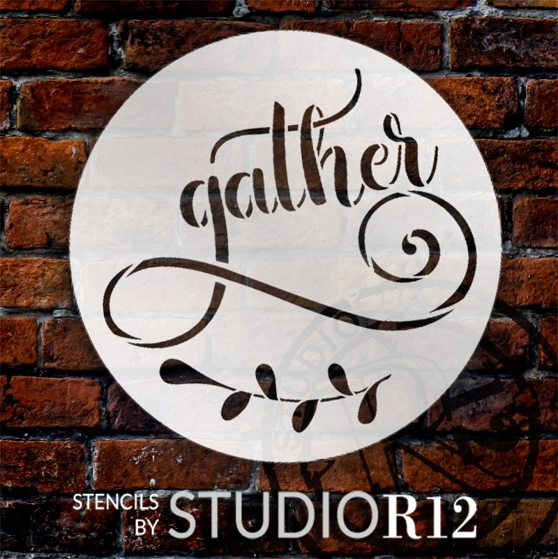Gather Script Round Stencil by StudioR12 | DIY Family Farmhouse Home & Kitchen Decor | Craft & Paint Rustic Wood Signs | Select Size