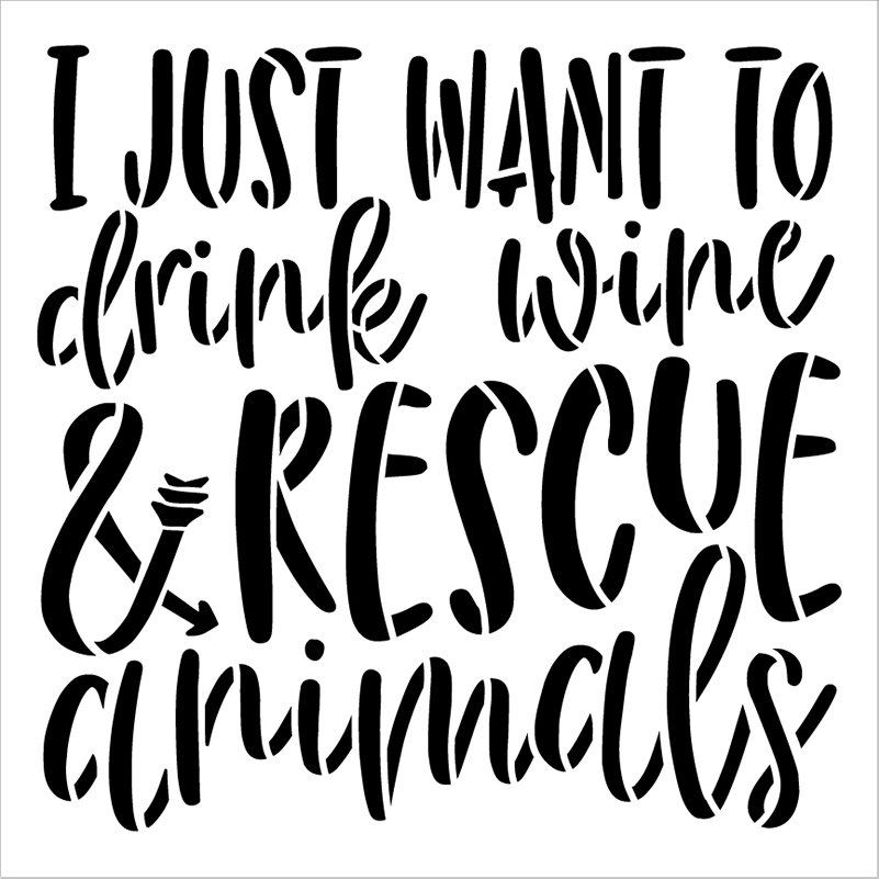 Want to Drink Wine & Rescue Animals Stencil by StudioR12   DIY Dog Mom Cat Lady Home Decor   Craft & Paint Funny Wood Sign or Pillows   Select Size