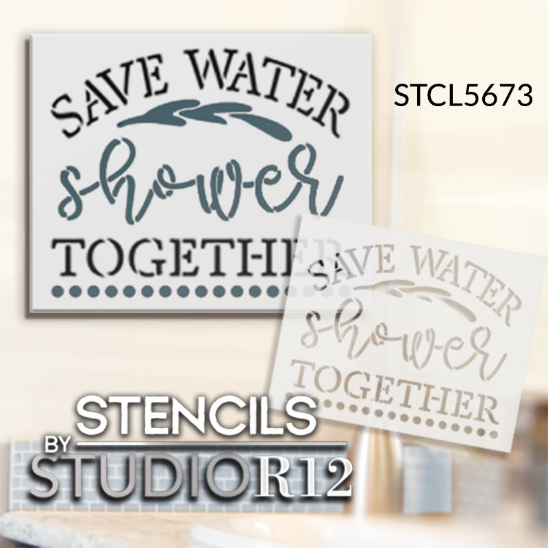 Save Water Shower Together Stencil by StudioR12 | DIY Master Bathroom Home Decor | Craft & Paint Funny Wood Sign for Spouses - Partners | Select Size