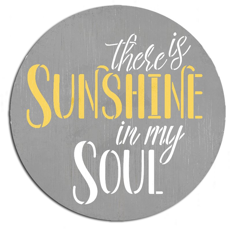 There is Sunshine in My Soul Round Stencil by StudioR12 | DIY Positive Happy Quote Home Decor | Craft & Paint Joyful Circular Wood Sign | Select Size