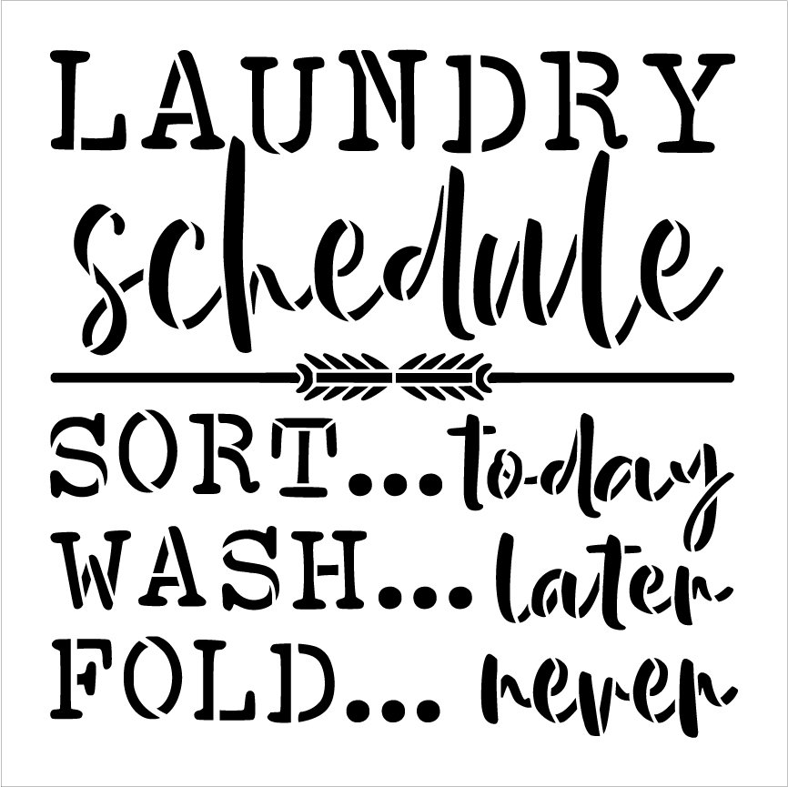 Laundry Schedule - Sort Wash Fold Stencil by StudioR12 | DIY Cleaning Home Decor | Craft & Paint Wood Sign | Reusable Mylar Template | Select Size