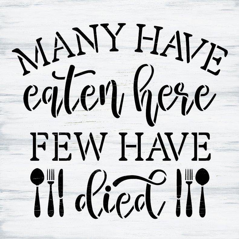 Many Have Eaten Few Have Died Stencil with Silverware by StudioR12   DIY Funny Kitchen Decor   Paint Farmhouse Wood Signs   Select Size