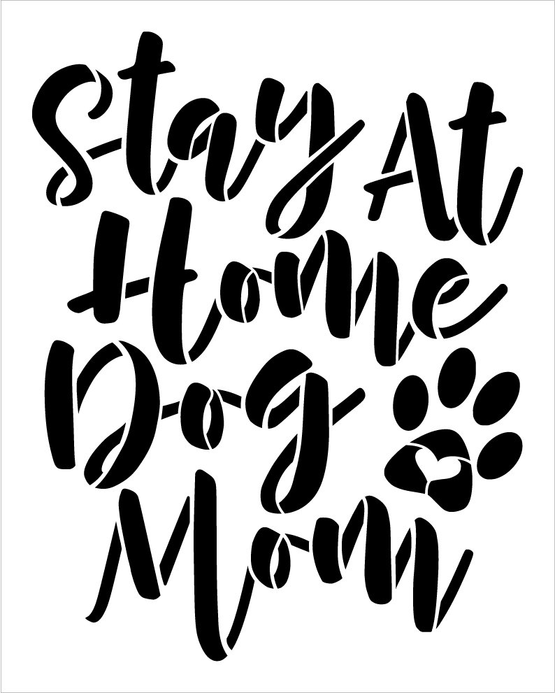 Stay at Home Dog Mom Stencil by StudioR12 | DIY Animal Lover Pet Pawprint Decor | Craft & Paint Square Wood Sign Reusable Mylar Template | Select Size