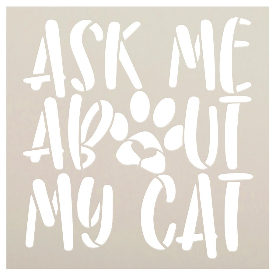Ask Me About My Cat Stencil by StudioR12 | DIY Animal Lover Pet Pawprint Home Decor | Craft & Paint Wood Sign | Reusable Mylar Template | Select Size