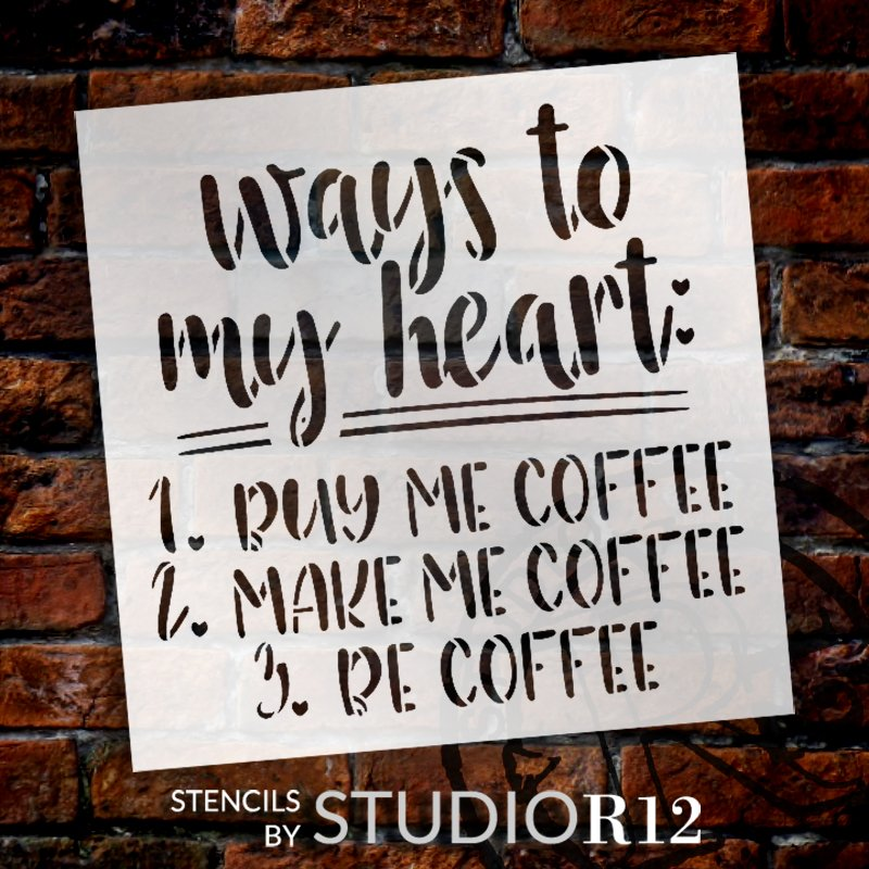 Ways to My Heart Coffee Stencil by StudioR12 | DIY Funny Kitchen Cafe Home Decor | Craft & Paint Wood Sign | Reusable Mylar Template | Select Size