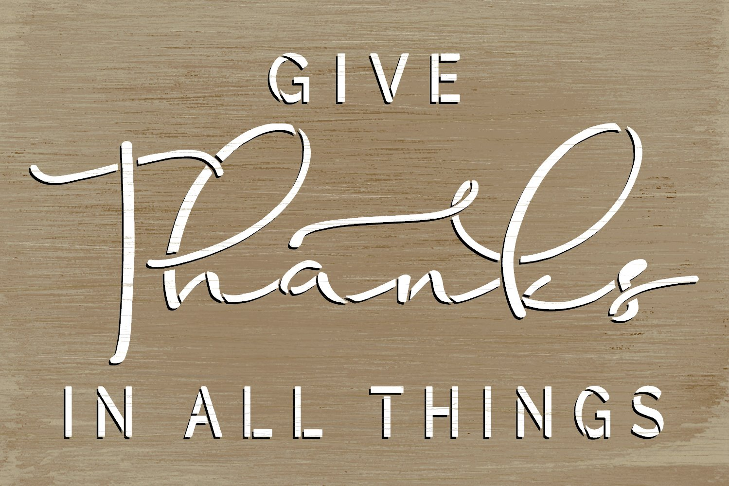 Give Thanks in All Things Stencil by StudioR12 | Craft DIY Thanksgiving Fall Home Decor | Paint Autumn Wood Sign Reusable Mylar Template | Select Size